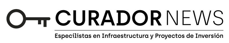 Curador News Especilistas en Infraestructura y Proyectos de Inversión